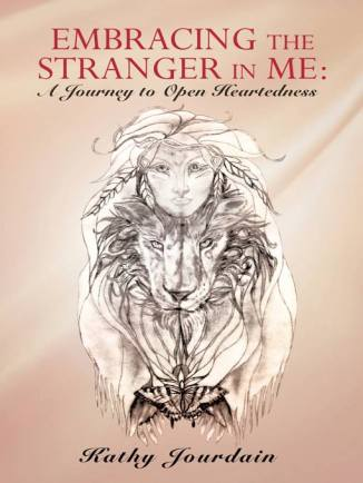 Kathy Jourdain Embracing the Stranger in Me