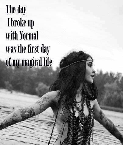 A woman's Free spirit : The day I broke up with Normal...