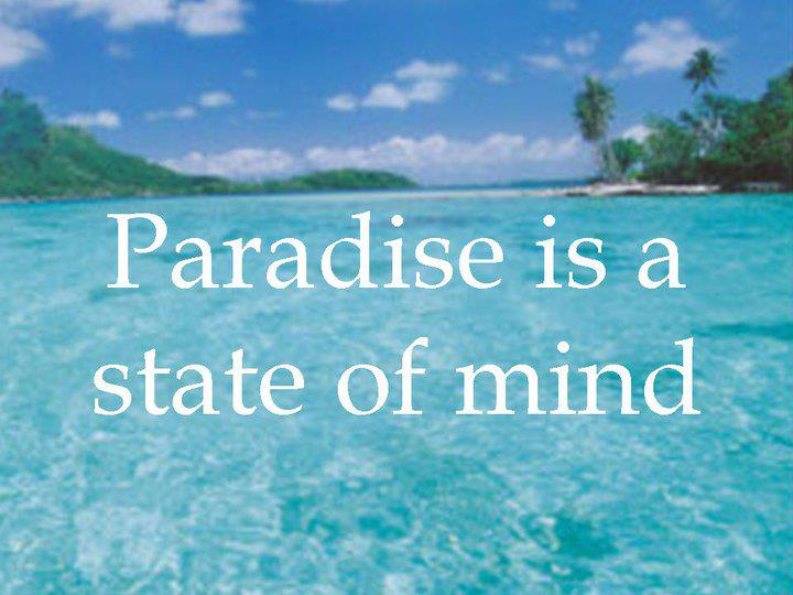paradise is a state of mind