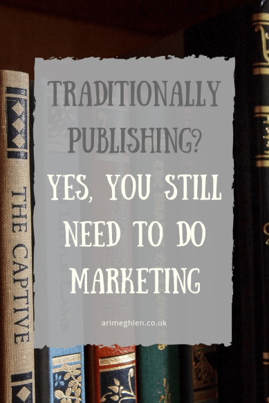Traditionally publishing?  Yes, you still need to do marketing.  Image: Books on a shelf