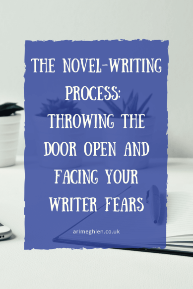 The Novel Writing Process: Throwing the door open and facing your writer fears. Image from Pixabay